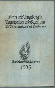 Berlin - Charlottenburg. - Herausgeber: Stadtbücherei Charlottenburg. - Jansen, C.: Berlin und Umgebung in Vergangenheit und Gegenwart. Ein Bücherverzeichnis mit Abbildungen.