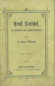 Rietschel, Ernst. - Julius Disselhoff: Ernst Rietschel, der Schöpfer des Lutherdenkmals.