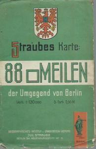Straube. - Berlin. - Straubes Karte 88 (Quadrat)Meilen der Umgegend von Berlin. Maßstab: 1 : 130 000. 5farbig. Mit Ortsverzeichnis.