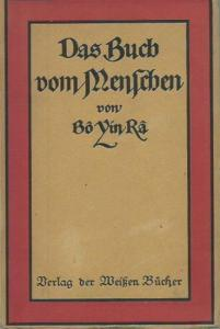 Bo Yin Ra ( d. i. Schneiderfranken, Joseph Anton, 1876 - 1943 ): Das Buch vom Menschen.
