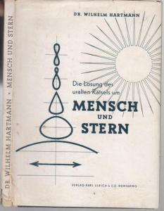Hartmann, Wilhelm: Die Lösung des uralten Rätsels um Mensch und Stern.
