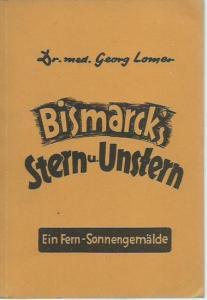Bismarck, Otto von. - Lomer, Georg: Bismarck ' s Stern und Unstern. Ein Fern - Sonnengemälde. Nebst Anhang: Tabelle von 130 Fixsternen. Astrologische Universal Harmonien, Sonderdruck 29.