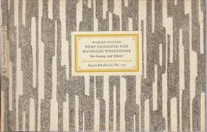 Wagner, Richard / Wesendonk, Mathilde: Insel-Bücherei Nr. 107: Fünf Gedichte von Mathilde Wesendonk in Musik gesetzt von Richard Wagner. Mit einem Nachwort von Joachim Kaiser.