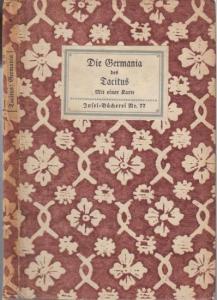 Tacitus, Cornelius: Insel-Bücherei Nr. 77: Die Germania des Tacitus. Mit einer Karte. Übersetzung von Paul Stefan.