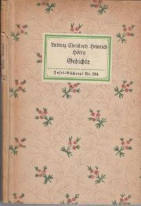 Hölty, Ludwig Christoph Heinrich: Insel-Bücherei Nr. 334: Gedichte. Mit Nachwort von Fritz Adolf Hünich.