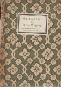 Goethe, Johann Wolfgang von. - Hrsg. : Heinz Amelung. - Insel-Bücherei Nr. 255: ( Goethes ) Lili in ihren Briefen. Herausgegeben von Heinz Amelung.