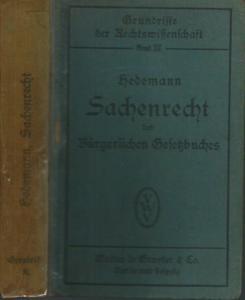 Hedemann, Justus Wilhelm: Sachenrecht des Bürgerlichen Gesetzbuches (= Grundrisse der Rechtswissenschaft, Band 3).