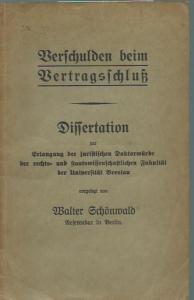 Schönwald, Walter: Verschulden beim Vertragsschluß. Dissertation an der Universität Breslau, 1924.