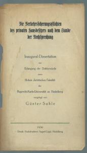 Suhle, Günter: Die Verkehrssicherungspflichten des privaten Hausbesitzers nach dem Stande der Rechtsprechung. Inaugural-Dissertation an der Universität Heidelberg, 1936.