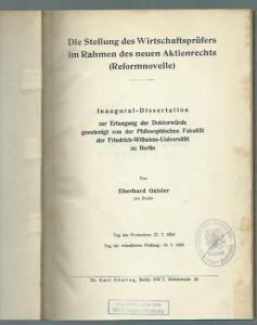 Geisler, Eberhard: Die Stellung des Wirtschaftsprüfers im Rahmen des neuen Aktienrechts (Reformnovelle). Dissertation an der Universität Berlin, 1934.