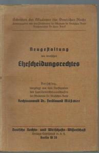 Mößmer, Ferdinand: Neugestaltung des deutschen Ehescheidungsrechtes. Vorschlag (= Schriften der Akademie für Deutschers Recht).