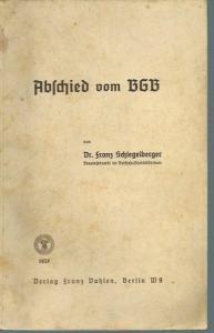 Schlegelberger, Franz: Abschied vom BGB. Vortrag gehalten in der Universität zu Heidelberg am 25. Januar 1937.