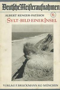 Sylt. - Renger - Patzsch, Albert: Sylt. Bild einer Insel (= Deutsche Meisteraufnahmen, 6).
