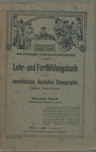 Scholz, Hermann: Lehr- und Fortbildungsbuch der vereinfachten deutschen Stenographie (System Stolze - Schrey). Grundscheid Dageförde - Die Mädchen - Fortbildungsschule.