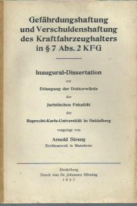 Streng, Arnold: Gefährdungshaftung und Verschuldenshaftung des Kraftfahrzeughalters in § 7, Abs. 2 KFG. Dissertation an der Universität Heidelberg, 1937.