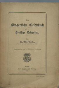Gierke, Otto: Das Bürgerliche Gesetzbuch und der Deutsche Reichstag. Sonderabdruck aus der Täglichen Rundschau.