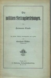 Staub, Hermann. - Müller, Eberhard (Neubearbeitung): Die positiven Vertragsverletzungen.