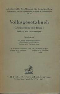 Hedemann, Justus Wilhelm / Heinrich Lehmann / Wolfgang Siebert: Volksgesetzbuch. Grundregeln und Buch I. Entwurf und Erläuterungen (= Arbeitsberichte der Akademie für Deutsches Recht, Nr. 22).