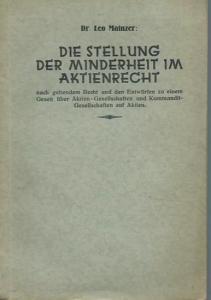 Mainzer, Leo: Die Stellung der Minderheit im Aktienrecht nach geltendem Recht und den Entwürfen zu einem Gesetz über Aktien-Gesellschaften und Kommandit-Gesellschaften auf Aktien.