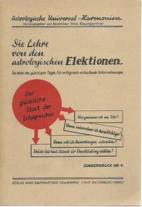 Baumgartner, Hans: Die Lehre von den astrologischen Elektionen. Astrologische Universal Harmonien, ein Fernlehrgang der Astrologie, Sonderdruck Nr. 4.