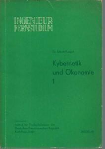 Schott, Werner / Krügel, Siegfried. - Herausgeber: Institut für Fachschulwesen der DDR, Karl-Marx-Stadt. - Kybernetik und Ökonomie 1. Lehrwerk für das Ingenieur - Fernstudium.