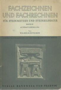 Petschow, Wilhelm: Fachzeichnen und Fachrechnen für Steinmetzen und Steinbildhauer. Band II: Aufbaulehrgang.