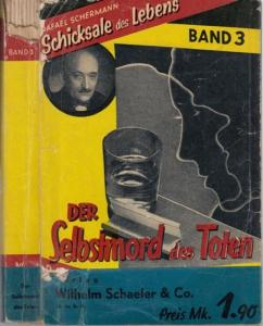 Schermann, Rafael. - Hrsg. J. H. von Puttkamer. - Der Selbstmord des Toten. Schicksale des Lebens, Band 3.