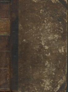 8°. Originalhalbledereinband mit grünem Kopfschnitt, beschabt und bestoßen. 358 Seiten. Durchgehend im Randbereich schwach braunfleckig, vereinzelt auch Tintenspuren. Vorderer Vorsatz fehlt. Handschriftlicher Name und Datum in alter Tinte im vorderen I...