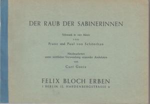 Schönthan, Franz und Paul von. - Neubearbeitung: Curt Goetz. - Der Raub der Sabinerinnen. Schwank in 4 Akten. Neubearbeitung: Curt Goetz.