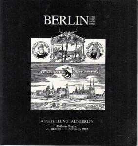 Beiträge von: Leser, N. / Leser, Jolanthe / Rose, K.H. / Rost, G. / Sagave, P. P. / Wilson, R.: Berlin. 1750 - 1950. Ausstellung : Alt - Berlin Rathaus Steglitz 20. Oktober - 3. November 1987.