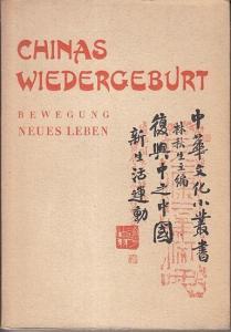 Lin Tsiu-Sen: Chinas Wiedergeburt. Bewegung Neues Leben. (= Schriften des Chinesischen Kultur-Dienstes).