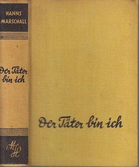 Marschall, Hanns: Der Täter bin ich. Kriminal-Roman. 0