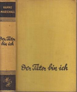Marschall, Hanns: Der Täter bin ich. Kriminal-Roman.