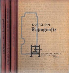 Klemm, Karl, Bernhard Gasch, Hermann Nitz - Emil Rupp (Hrsg.): Typographie. Ein Lehr- und Handbuch / Rakeltiefdruck / Die Materialien für Buch und Bucheinband. (= Der Grafische Betrieb, Wissen und Praxis, Bände 1 - 3).