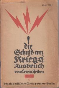 Heiden, Erwin: Die Schuld am Kriegsausbruch.