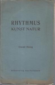 Herzog, Oswald: Der Rhythmus in Kunst und Natur. Das Wesen des Rhythmus und die Expression in der Natur und in der Kunst.