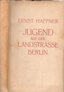 Haffner, Ernst: Jugend auf der Landstraße Berlin.