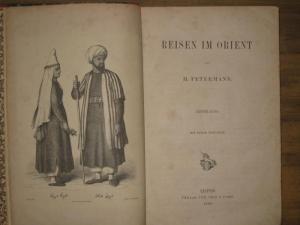 Petermann, Julius Heinrich: Reisen im Orient. Mit einem Titelbild und einer Karte entworfen von H. Kiepert. 2 Bände (komplett).