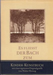 Herzog, Walter. - Schmidt, Manfred (Hrsg.): Es fliesst der Bach zum Meer. (= Kinder-Kunstbuch. Landschaft und Gedichte.)