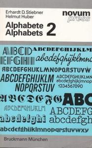 Stiebner, Erhardt D. / Huber, Helmut : Alphabete. Alphabets 2. Ein Schriftatlas von A - Z. A type specimen atlas from A to Z.
