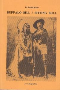 Buffalo Bill ( William Cody ). - Sitting Bull. - Beissel, Rudolf : Buffalo Bill / Sitting Bull. Zwei Biographien (= Sammelband der Sonderhefte der Zeitschrift ' Magazin für Amerkanistik ' ).