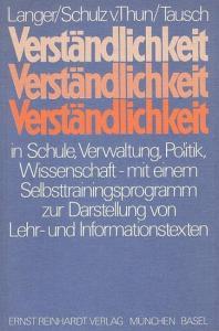 Langer, Inghard / Schulz von Thun, Friedemann / Tausch, Reinhard : Verständlichkeit in Schule, Verwaltung, Politik und Wissenschaft. Mit einem Selbsttrainingsprogramm zur verständlichen Gestaltung von Lehr- und Informationstexten.