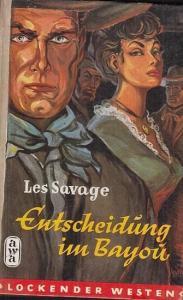 Savage, Les : Entscheidung im Bayou. ( Roman aus der Reihe ' Lockender Westen ' ).