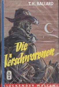 Ballard, Todhunter : Die Verschworenen. ( Roman aus der Reihe ' Lockender Westen ' ).