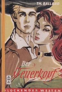 Ballard, Todhunter : Der Feuerkopf. (Roman aus der Reihe ' Lockender Westen ' ).