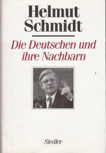 Schmidt, Helmut : Die Deutschen und ihre Nachbarn. Menschen und Mächte II.