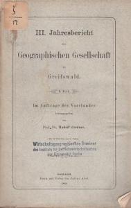 Geographische Gesellschaft Greifswald. - Credner, Rudolf (Hrsg.): III. Jahresbericht der Geographischen Gesellschaft zu Greifswald. I. Teil 1888.