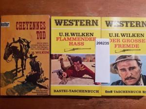 Wilken, U.H.: Konvolut mit 3 TB: 1.Der grosse Fremde. 2.Flammender Haß. 3.Cheyennes Tod.