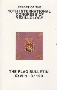 Flag Research Center (Ed.): The Flag Bulletin, No. 120 Volume XXVI, Nos. 1 - 3. January-June 1987. Report of the 10th International Congress of Vexillology. 25th Anniversary Issue.