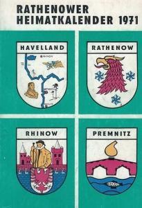 Rathenow. - Deutscher Kulturbund, Sektion Natur- und Heimatfreunde (Hrsg.) / Ernst Adermann (Red.): Rathenower Heimatkalender 1971 - 15. Ausgabe. Beiträge zur heimatkundlichen Darstellung des Westhavellandes.